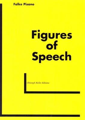 JRP-Ringier/Christoph Keller Editions: Figures of Speech/Falke Pisano
